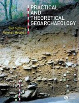 Goldberg, Paul - Practical and Theoretical Geoarchaeology, ebook