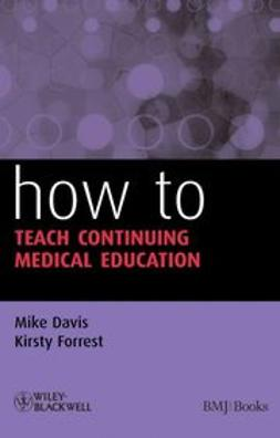 Davis, Mike - How to Teach Continuing Medical Education, ebook