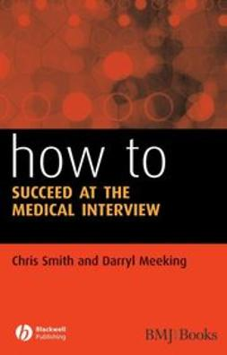 Smith, Chris - How to Succeed at the Medical Interview, ebook