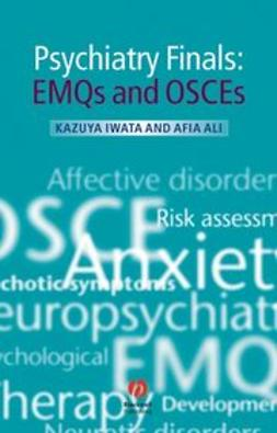 Iwata, Kazuya - Psychiatry Finals: EMQs and OSCEs, ebook