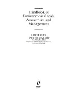Calow, Peter P. - Handbook of Environmental Risk Assessment and Management, ebook