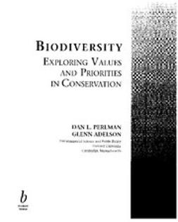 Perlman, D. J. - Biodiversity: Exploring Values and Priorities in Conservation, e-kirja