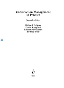 Fellows, Richard F. - Construction Management in Practice, ebook
