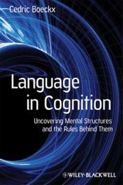Boeckx, Cedric - Language in Cognition: Uncovering Mental Structures and the Rules Behind Them, ebook