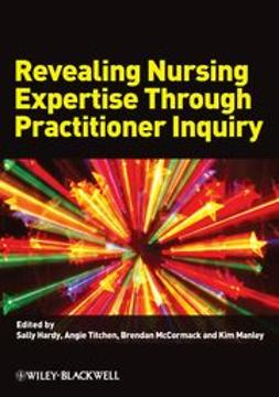 Hardy, Sally - Revealing Nursing Expertise Through Practitioner Inquiry, ebook