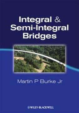 Jr, Martin P Burke - Integral and Semi-Integral Bridges, ebook