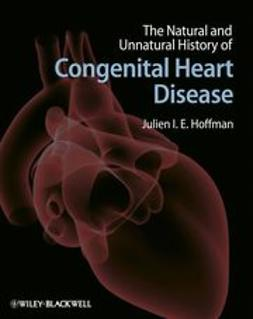 Hoffman, Julien - The Natural and Unnatural History of Congenital Heart Disease, ebook