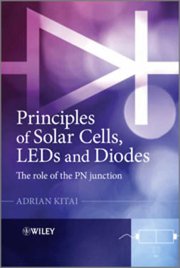 Kitai, Adrian - Principles of Solar Cells, LEDs and Diodes: The role of the PN junction, ebook