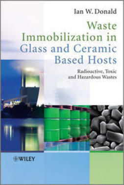Donald, Ian W. - Waste Immobilization in Glass and Ceramic Based Hosts: Radioactive, Toxic and Hazardous Wastes, e-kirja