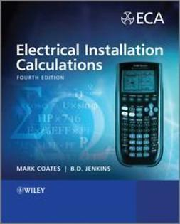 Coates, Mark - Electrical Installation Calculations: For Compliance with BS 7671:2008, ebook