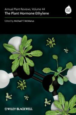 McManus, Michael T. - Annual Plant Reviews, The Plant Hormone Ethylene, e-kirja