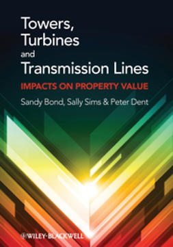 Bond, Sandy - Towers, Turbines and Transmission Lines: Impacts On Property Value, ebook