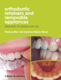 Luther, Friedy - Orthodontic Retainers and Removable Appliances: Principles of Design and Use, e-kirja