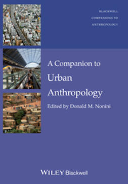 Nonini, Donald M. - A Companion to Urban Anthropology, ebook