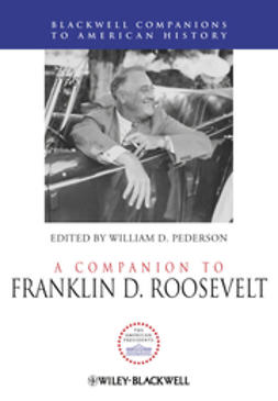 Pederson, William D. - A Companion to Franklin D. Roosevelt, e-kirja