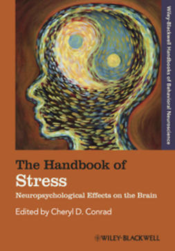 Conrad, Cheryl D. - The Handbook of Stress: Neuropsychological Effects on the Brain, ebook