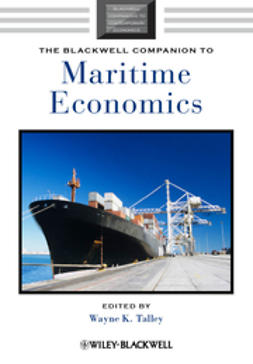 Talley, Wayne K. - The Blackwell Companion to Maritime Economics, ebook