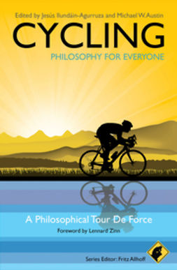 Allhoff, Fritz - Cycling - Philosophy for Everyone: A Philosophical Tour de Force, e-bok