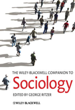 Ritzer, George - The Wiley-Blackwell Companion to Sociology, e-bok