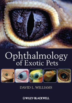 Williams, David L. - Ophthalmology of Exotic Pets, ebook