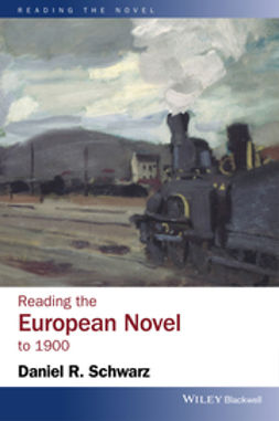 Schwarz, Daniel R. - Reading the European Novel to 1900, ebook
