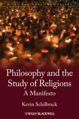 Schilbrack, Kevin - Philosophy and the Study of Religions: A Manifesto, ebook