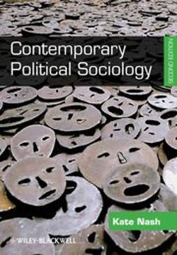 Nash, Kate - Contemporary Political Sociology: Globalization, Politics and Power, e-kirja