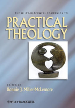 Miller-McLemore, Bonnie J. - The Wiley-Blackwell Companion to Practical Theology, e-bok