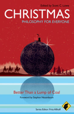 Allhoff, Fritz - Christmas - Philosophy for Everyone: Better Than a Lump of Coal, e-bok