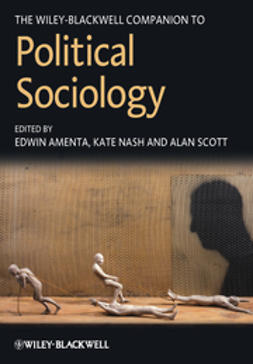 Amenta, Edwin - The Wiley-Blackwell Companion to Political Sociology, e-bok