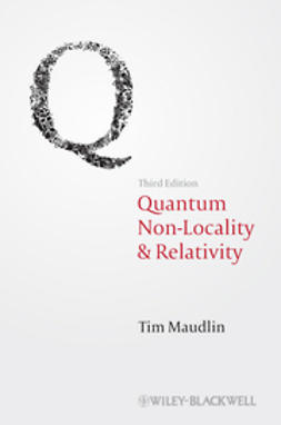 Maudlin, Tim - Quantum Non-Locality and Relativity: Metaphysical Intimations of Modern Physics, ebook