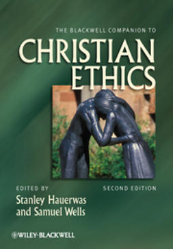 Hauerwas, Stanley - The Blackwell Companion to Christian Ethics, e-bok
