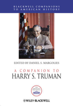 Margolies, Daniel S. - A Companion to Harry S. Truman, e-bok