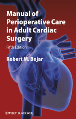 Bojar, Robert M. - Manual of Perioperative Care in Adult Cardiac Surgery, ebook