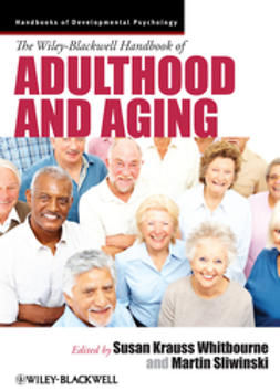 Whitbourne, Susan Krauss - The Wiley-Blackwell Handbook of Adulthood and Aging, e-bok