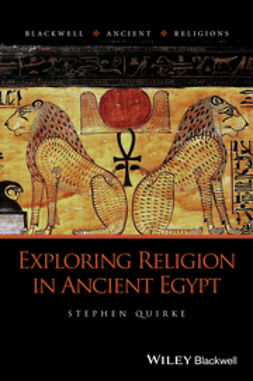 Quirke, Stephen - Exploring Religion in Ancient Egypt, ebook