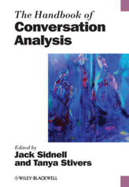 Sidnell, Jack - The Handbook of Conversation Analysis, ebook
