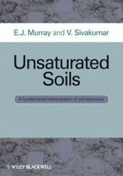 Murray, E. J. - Unsaturated Soils: A fundamental interpretation of soil behaviour, e-kirja