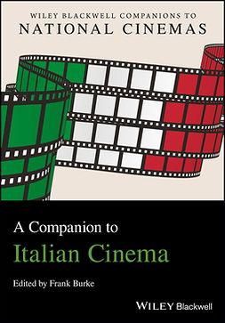 Burke, Frank - A Companion to Italian Cinema, e-bok