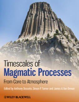 Dosseto, Anthony - Timescales of Magmatic Processes: From Core to Atmosphere, ebook