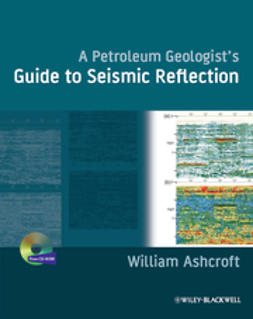 Ashcroft, W - A Petroleum Geologist's Guide to Seismic Reflection, ebook