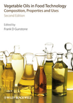 Gunstone, Frank - Vegetable Oils in Food Technology: Composition, Properties and Uses, e-bok