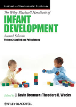 Bremner, J. Gavin - The Wiley-Blackwell Handbook of Infant Development, Applied and Policy Issues, e-bok