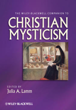 Lamm, Julia A. - The Wiley-Blackwell Companion to Christian Mysticism, e-kirja