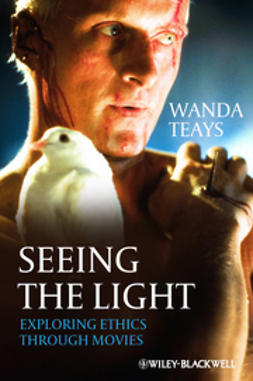 Teays, Wanda - Seeing the Light: Exploring Ethics Through Movies, e-bok
