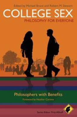 Allhoff, Fritz - College Sex - Philosophy for Everyone: Philosophers With Benefits, ebook