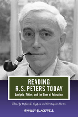 Cuypers, Stefaan E. - Reading R. S. Peters Today: Analysis, Ethics, and the Aims of Education, ebook