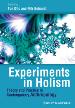 Otto, Ton - Experiments in Holism: Theory and Practice in Contemporary Anthropology, ebook