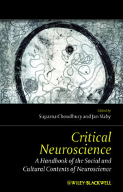 Choudhury, Suparna - Critical Neuroscience: A Handbook of the Social and Cultural Contexts of Neuroscience, ebook