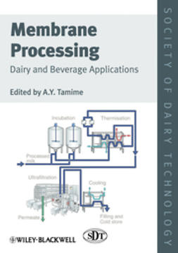 Tamime, A. Y. - Membrane Processing: Dairy and Beverage Applications, e-bok